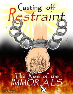 Casting off Restraint - The Rise of the Immorals by D. R. Hinton from Bookbaby in Religion category