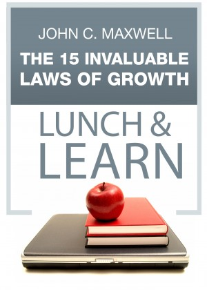 The 15 Invaluable Laws of Growth- Lunch & Learn by John C. Maxwell from Bookbaby in Finance & Investments category