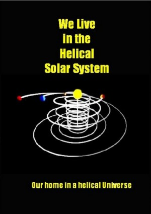 We Live in the Helical Solar System - Our Home in a Helical Universe by Paul Geiger from Bookbaby in Science category
