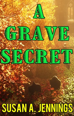 A Grave Secret by Susan A. Jennings from Bookbaby in General Novel category
