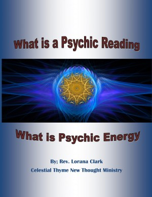 What is a Psychic Reading - What is Psychic Energy by Lorana Clark from Bookbaby in Religion category