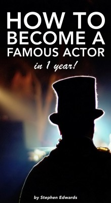 How to Become a Famous Actor - in 1 Year - The Secret, the Key and the Ultimate Highway. by Stephen Edwards from Bookbaby in General Academics category