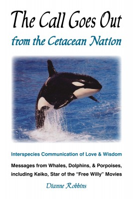 The Call Goes Out from the Cetacean Nation by Dianne Robbins from Bookbaby in Lifestyle category
