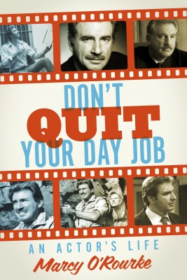 Don't Quit Your Day Job - An Actor's Life by Marcy O'Rourke from Bookbaby in Autobiography & Biography category