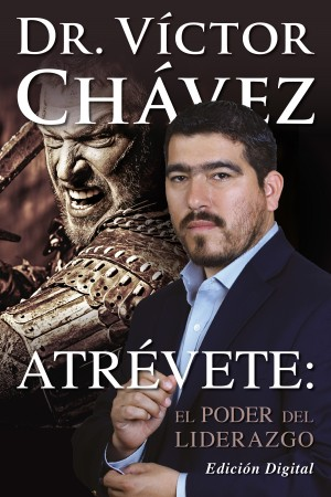 Atrevete: El Poder Del Liderazgo by Victor Chavez from Bookbaby in Lifestyle category