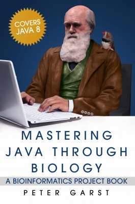 Mastering Java through Biology - A Bioinformatics Project Book by Peter Garst from Bookbaby in Engineering & IT category