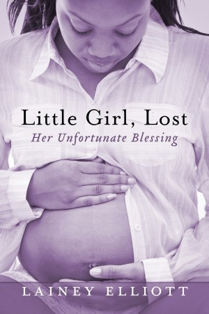 Little Girl, Lost - Her Unfortunate Blessing by Lainey Elliott from Bookbaby in Family & Health category