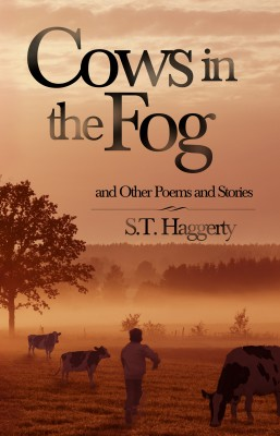Cows In The Fog And Other Poems And Stories by S.T. Haggerty from Bookbaby in Language & Dictionary category