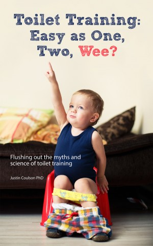 Toilet Training: Easy as One, Two, Wee? by Justin Coulson PhD from Bookbaby in Family & Health category