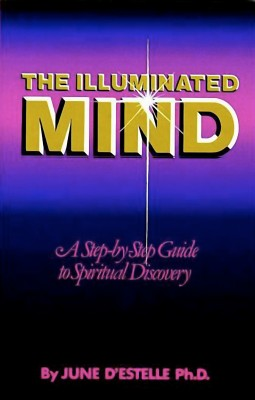 The Illuminated Mind - A Step-by-Step Guide to Spiritual  Discovery