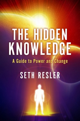 The Hidden Knowledge - A Guide to Power and Change by Seth Resler from Bookbaby in Religion category