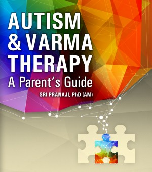 Autism and Varma Therapy - A Parent's Guide by Sri Pranaji from Bookbaby in Family & Health category
