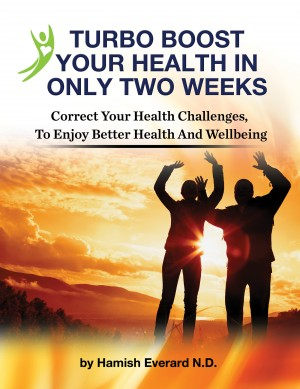 Turbo Boost Your Health In Only Two Weeks - Correct Your Health Chllenges To Enjoy Better Health And Wellbeing by Hamish Everard from Bookbaby in Family & Health category