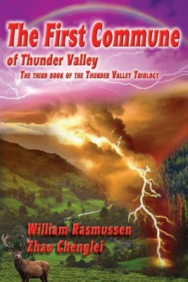 The First Commune - Book Three of the Thunder Valley Trilogy by William Rasmussen from Bookbaby in General Novel category