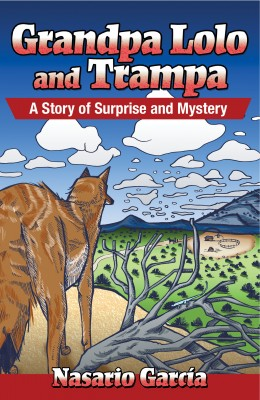 Grandpa Lolo and Trampa: A Story of Surprise and Mystery - Abuelito Lolo y Trampa: Un cuento de sorpresa y misterio by Nasario Garcia from Bookbaby in Teen Novel category