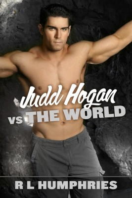 Judd Hogan vs The World by R L Humphries from Bookbaby in Romance category