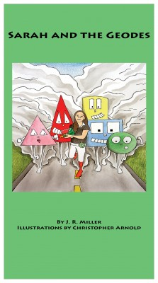 Sarah and the Geodes by J. R. Miller from Bookbaby in Teen Novel category
