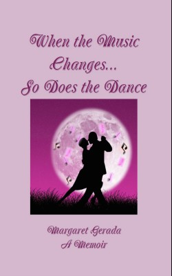 When the Music changes...So Does the Dance - A memoir by Margaret Gerada from Bookbaby in Autobiography & Biography category