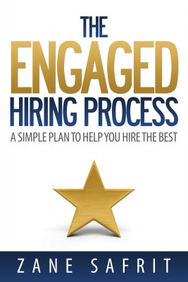 The Engaged Hiring Process - A Simple Plan to Help You Hire the Best by Zane Safrit from Bookbaby in Finance & Investments category
