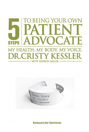 5 S.T.E.P.S. to Being Your Own Patient Advocate--Enhanced Edition - My Health. My Body. My Voice by Cristy L. Kessler, EdD from Bookbaby in Family & Health category