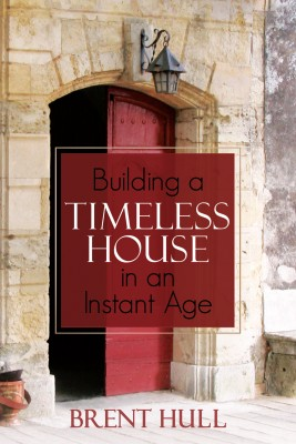 Building a Timeless House in an Instant Age by Brent Hull from Bookbaby in General Novel category