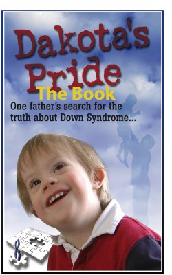 Dakota's Pride The Book: Parents Search for Positive News and Hope on Down by G. Sagmiller from Bookbaby in Children category