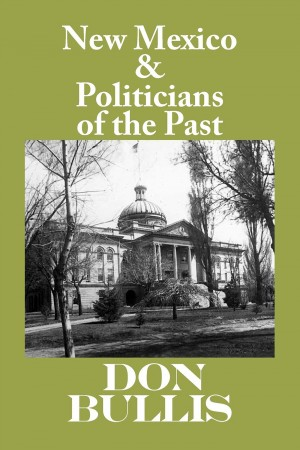 New Mexico & Politicians of the Past by Don Bullis from Bookbaby in Recipe & Cooking category