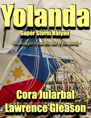 Yolanda - Super Typhoon Haiyan by Lawrence Gleason from Bookbaby in Autobiography & Biography category