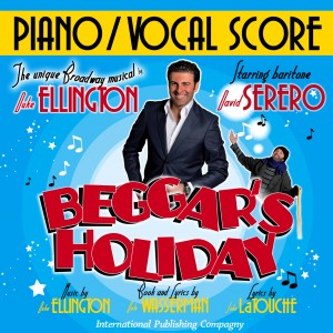 Vocal Score: Beggar's Holiday, Duke Ellington Broadway musical - Beggar's Holiday, the only Broadway Musical by Duke Ellington by Duke Ellington from Bookbaby in General Academics category