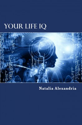 Your Life IQ by Natalia Alexandria from Bookbaby in Lifestyle category