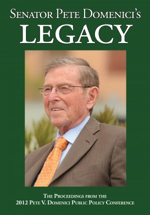Senator Pete Domenici's Legacy 2012 - The Proceedings from the 2012 Pete V. Domenici Public Policy Conference by Sara Micka Patricolo from Bookbaby in Politics category