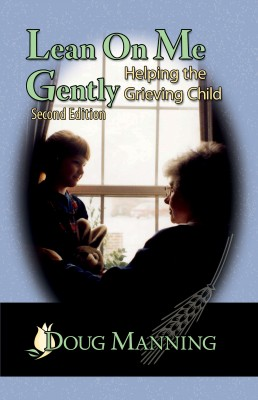 Lean On Me Gently - Helping the Grieving Child by Doug Manning from Bookbaby in Lifestyle category