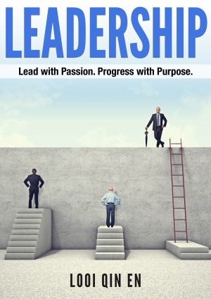 Leadership - Lead with Passion. Progress with Purpose. by Looi Qin En from Bookbaby in Finance & Investments category