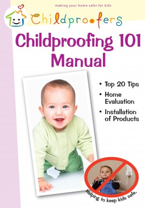 Childproofing 101 Manual - Making Homes Safer for Kids
