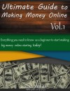Ultimate Guide to Making Money Online - Everything You Need to Know as a Beginner to Start Making Big Money Online by L.C. Veras from  in  category