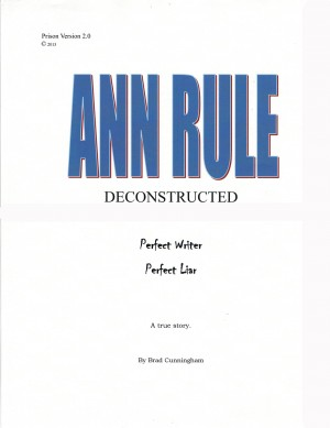 Ann Rule Deconstructed - Perfect Writer, Perfect Liar by Brad Cunningham from Bookbaby in True Crime category