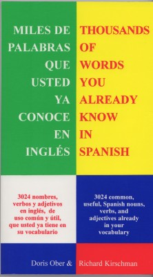 Miles de Palabras Que Ya Conoce En Inglés - Thousands of Words You Already Know in Spanish by Richard Kirschman from Bookbaby in Language & Dictionary category