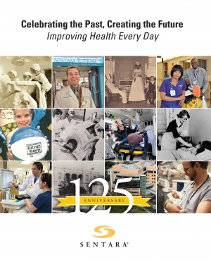 Celebrating the Past, Creating the Future, Improving Health Every Day - Sentara Healthcare Celebrates 125 Anniversary by Lisa P. Schulwolf from Bookbaby in History category