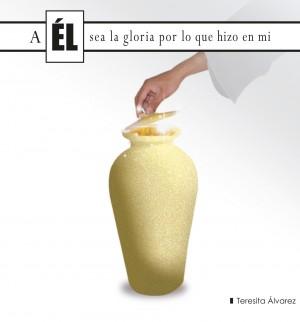 A El Sea La Gloria Por Lo Que Hizo En Mi by Teresita Alvarez from Bookbaby in Agama category
