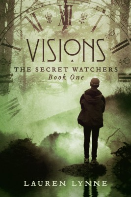 Visions - The Secret Watchers Book One by Lauren Lynne from Bookbaby in General Novel category
