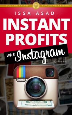 Issa Asad Instant Profits with Instagram - Build Your Brand, Explode Your Business by Issa Asad from Bookbaby in Finance & Investments category