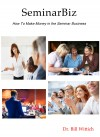 SeminarBiz - How to Make Money in the Seminar Business by Dr. Bill Wittich from  in  category