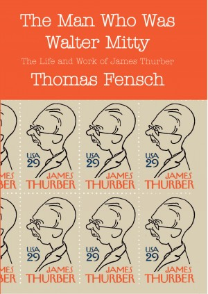 The Man Who Was Walter Mitty - The Life and Work of James Thurber by Thomas Fensch from Bookbaby in Autobiography & Biography category