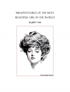 Misadventures of the Most Beautiful Girl in the World by Galen L. Rose from Bookbaby in General Novel category