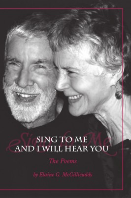 Sing to Me and I Will Hear You - The Poems by Elaine G. McGillicuddy from Bookbaby in Religion category