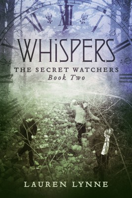 Whispers - The Secret Watchers Book Two by Lauren Lynne from Bookbaby in General Novel category
