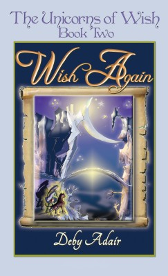 Wish Again - Dream's Truth by Deby Adair from Bookbaby in Teen Novel category