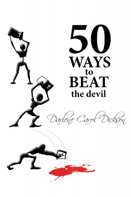 50 Ways to Beat the Devil by Darlene Carol Dickson from Bookbaby in Religion category