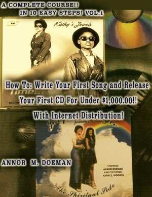 How to Write Your First Song and Release Your First CD For Under $1,000.00! by Annor M. Doeman from Bookbaby in Art & Graphics category
