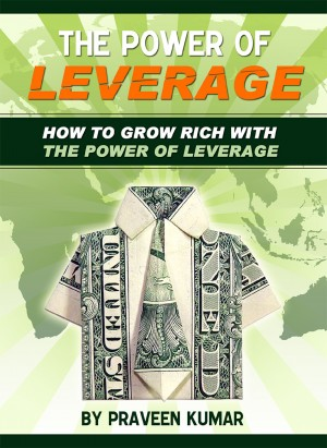 How to Grow Rich with The Power of Leverage by Praveen Kumar from Bookbaby in Finance & Investments category